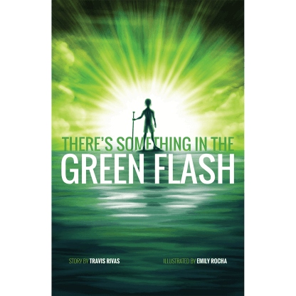 There is Something in the Green Flash Cover